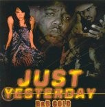 Just Yesterday Classic R&B Gold Mix by Bugsy bam Bam